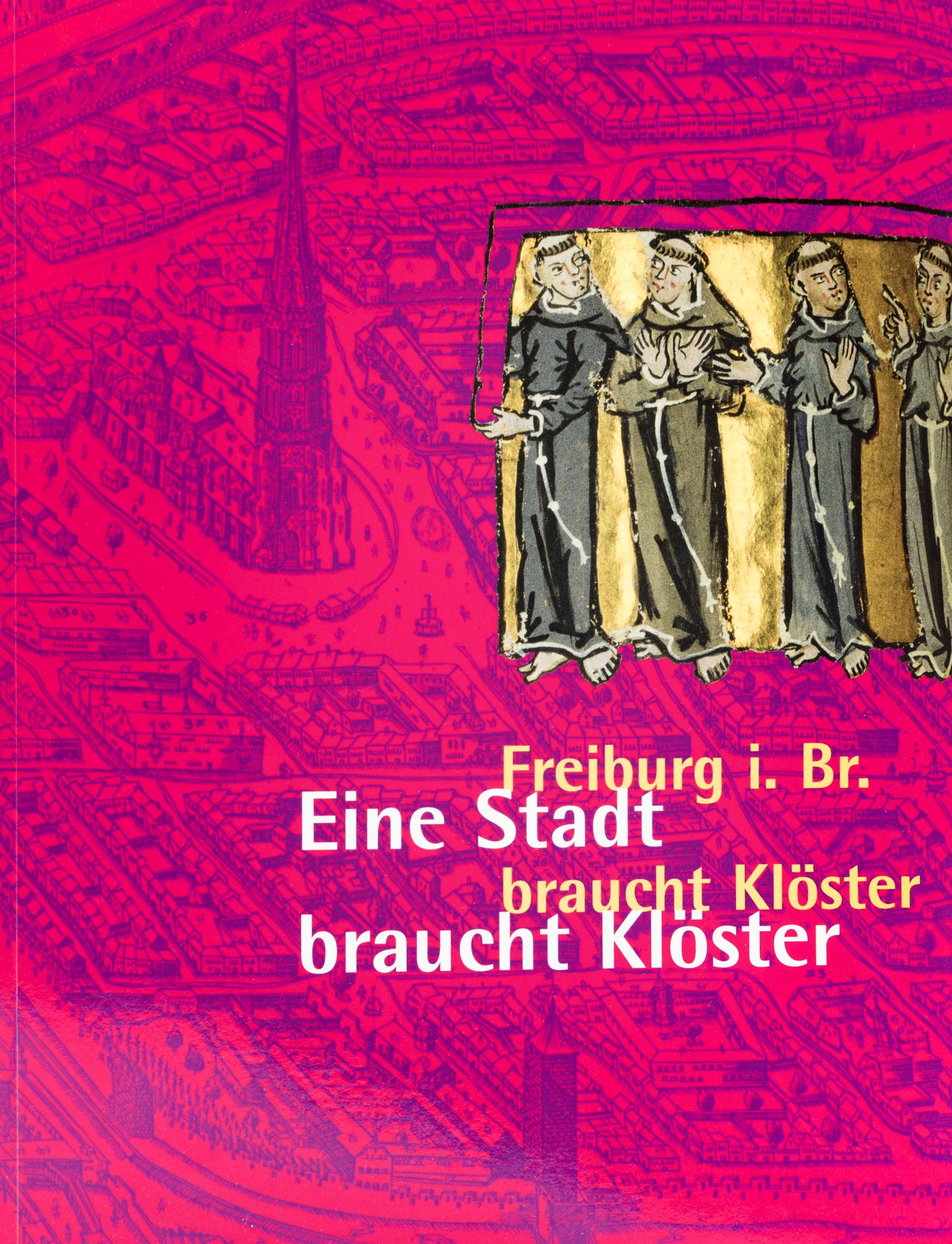 Münsterladen Freiburg Buch Schüly Eine Stadt braucht Klöster